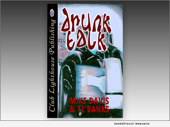 DRUNK TALK, by Mike Davis and TL Banks