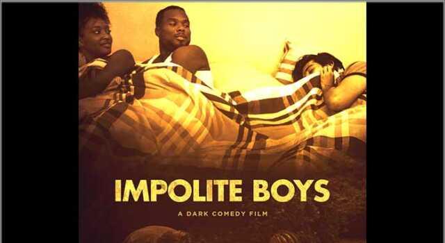 Indie Film, 'Impolite Boys'