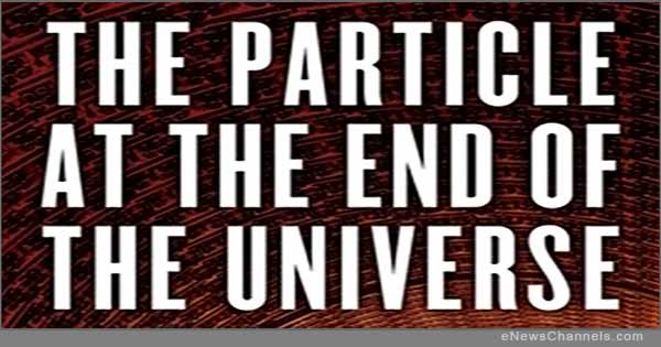 Particle at the End of the Universe