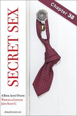 Chapter 38 - Secret Sex: A Book Alive Online by John Scott G